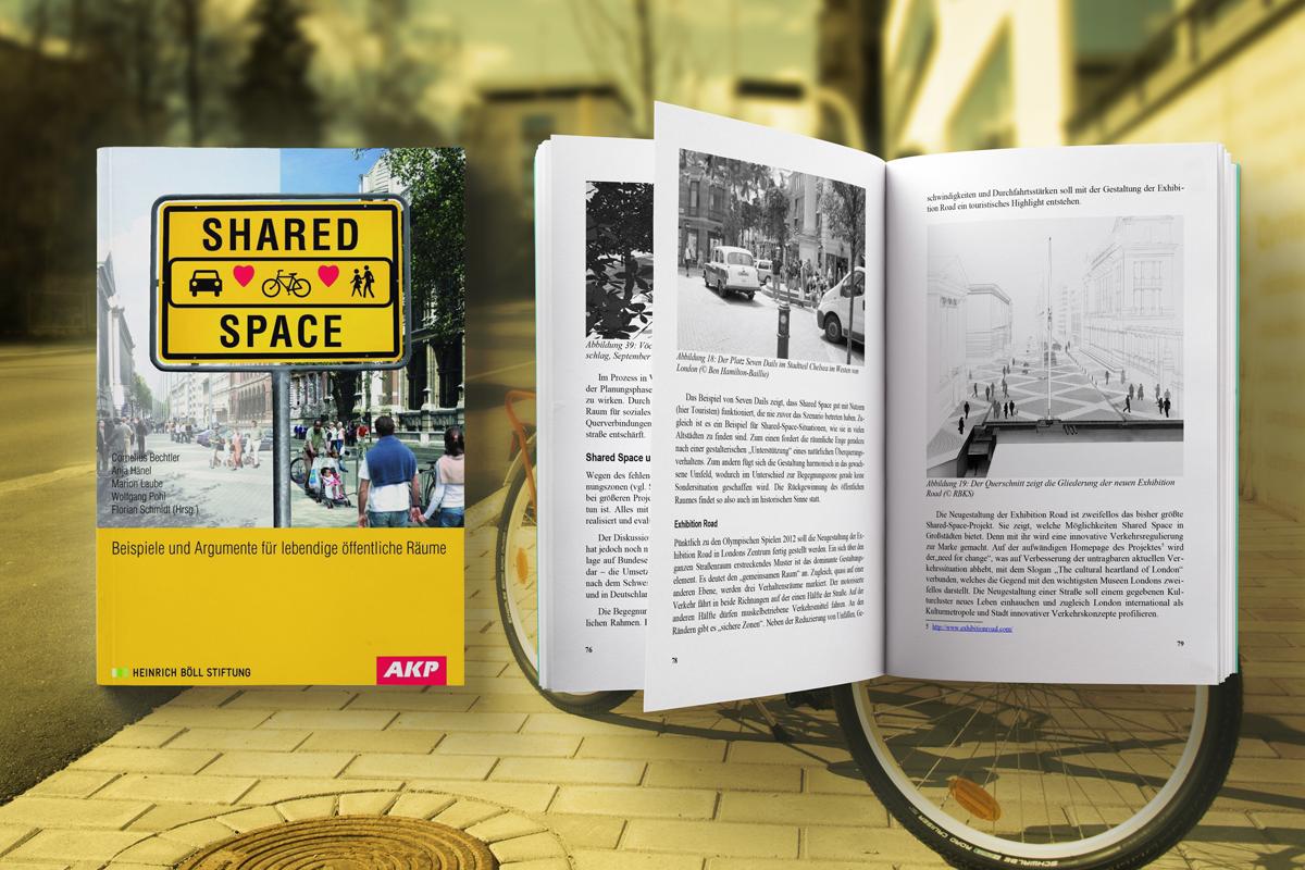 Cornelius Bechtler, Anja Hänel, Marion Laube, Wolfgang Pohl, Florian Schmidt (Hg.): Shared Space Beispiele und Argumente für lebendige öffentliche Räume